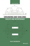 Grounding and Shielding: Circuits and Interference, 6th Edition (111918374X) cover image