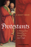 Protestants: A History from Wittenberg to Pennsylvania 1517 - 1740 (140515084X) cover image