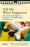Tell Me What Happened: Structured Investigative Interviews of Child Victims and Witnesses (0470518650) cover image