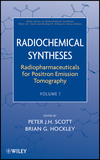 Radiochemical Syntheses, Volume 1: Radiopharmaceuticals for Positron Emission Tomography (0470588950) cover image