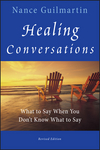 Healing Conversations: What to Say When You Don't Know What to Say, Revised Edition (0470603550) cover image