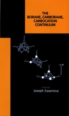 The Borane, Carborane, Carbocation Continuum (0471180750) cover image