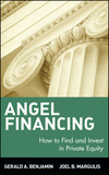 Angel Financing: How to Find and Invest in Private Equity (0471350850) cover image