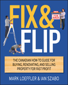 Fix and Flip: The Canadian How-To Guide for Buying, Renovating and Selling Property for Fast Profit (1118181050) cover image