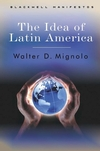 The Idea of Latin America (1405100850) cover image