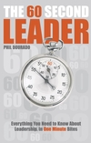 The 60 Second Leader: Everything You Need to Know About Leadership, in 60 Second Bites (1841127450) cover image
