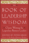 The Book of Leadership Wisdom: Classic Writings by Legendary Business Leaders (0471294551) cover image
