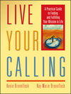 Live Your Calling: A Practical Guide to Finding and Fulfilling Your Mission in Life (0787968951) cover image