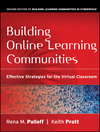 Building Online Learning Communities: Effective Strategies for the Virtual Classroom, 2nd Edition (0787988251) cover image