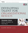 Developing Talent for Organizational Results: Training Tools from the Best in the Field (1118123751) cover image