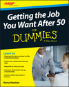 Getting the Job You Want After 50 For Dummies (1119022851) cover image
