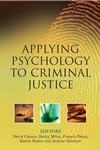 Applying Psychology to Criminal Justice (0470015152) cover image