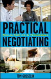 Practical Negotiating: Tools, Tactics & Techniques (0470134852) cover image