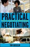 Practical Negotiating: Tools, Tactics & Techniques (0470134852) cover image