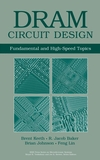 DRAM Circuit Design: Fundamental and High-Speed Topics , 2nd Edition (0470184752) cover image
