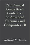 27th Annual Cocoa Beach Conference on Advanced Ceramics and Composites - B, Volume 24, Issue 4 (0470295252) cover image