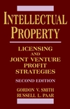 Intellectual Property: Licensing and Joint Venture Profit Strategies, 2nd Edition