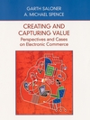 Creating and Capturing Value: Perspectives and Cases on Electronic Commerce (0471410152) cover image