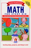 Janice VanCleave's Math for Every Kid: Easy Activities that Make Learning Math Fun