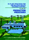 In-Plant Practices for Job Related Health Hazards Control, Volume 1, Production Processes (0471619752) cover image