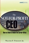 The Not-for-Profit CEO: How to Attain and Retain the Corner Office (0471648752) cover image