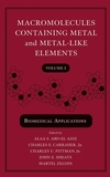 Macromolecules Containing Metal and Metal-Like Elements, Volume 3, Biomedical Applications (0471683752) cover image