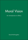 Moral Vision: An Introduction to Ethics (0631159452) cover image
