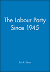 The Labour Party Since 1945 (0631196552) cover image