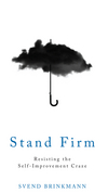 Stand Firm: Resisting the Self-Improvement Craze (1509514252) cover image