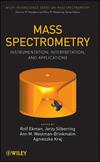 Mass Spectrometry: Instrumentation, Interpretation, and Applications (0471713953) cover image