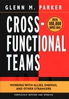 Cross- Functional Teams : Working with Allies, Enemies, and Other Strangers, Completely Revised and Updated (0787960853) cover image