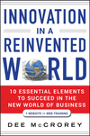 Innovation in a Reinvented World: 10 Essential Elements to Succeed in the New World of Business, + Website (1118027353) cover image