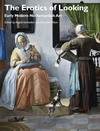 The Erotics of Looking: Early Modern Netherlandish Art (1118465253) cover image