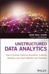 Unstructured Data Analytics: How to Improve Customer Acquisition, Customer Retention, and Fraud Detection and Prevention (1119129753) cover image
