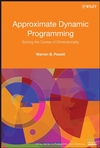 Approximate Dynamic Programming: Solving the Curses of Dimensionality  (0470182954) cover image