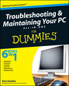 Troubleshooting and Maintaining Your PC All-in-One Desk Reference For Dummies (0470477954) cover image