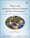 Water and Sanitation Related Diseases and the Environment: Challenges, Interventions and Preventive Measures (0470527854) cover image