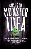 Chasing the Monster Idea: The Marketer's Almanac for Predicting Idea Epicness (0470915854) cover image