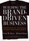 Building the Brand-Driven Business: Operationalize Your Brand to Drive Profitable Growth (0787962554) cover image