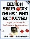 Design Your Own Games and Activities: Thiagi's Templates for Performance Improvement (0787964654) cover image