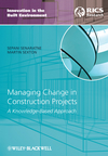 Managing Change in Construction Projects: A Knowledge-Based Approach (1444335154) cover image