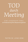 Tod durch Meeting: Eine Leadership-Fabel zur Verbesserung Ihrer Besprechungskultur (3527647554) cover image