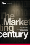 The Marketing Century: How Marketing Drives Business and Shapes Society (0470660155) cover image