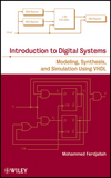 Introduction to Digital Systems: Modeling, Synthesis, and Simulation Using VHDL
