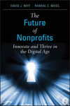 The Future of Nonprofits: Innovate and Thrive in the Digital Age (0470913355) cover image