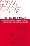 The Amide Linkage: Structural Significance in Chemistry, Biochemistry, and Materials Science (0471420255) cover image