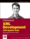 Professional XML Development with Apache Tools: Xerces, Xalan, FOP, Cocoon, Axis, Xindice (0764543555) cover image