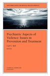 Psychiatric Aspects of Violence: Issues in Prevention and Treatment: New Directions for Mental Health Services, Number 86 (0787914355) cover image