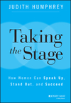 Taking the Stage: How Women Can Speak Up, Stand Out, and Succeed (1118870255) cover image