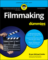 Filmmaking For Dummies, 3rd Edition (1119617855) cover image